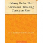 "Free Kindle Book! – ""Culinary Herbs: Their Cultivation, Harvesting, Curing and Uses"""