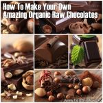 How To Make Your Own Amazing Organic Raw Chocolates