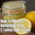 How To Make A Homemade Salt & Lemon Body Scrub
