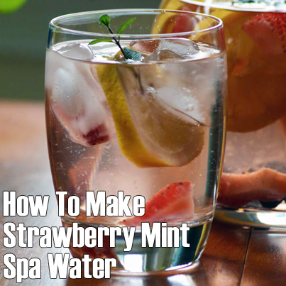 How To Make Strawberry Mint Spa Water