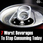 The 7 Worst Beverages To Stop Consuming Today