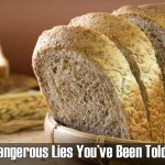 The 5 Most Dangerous Lies You've Been Told About Bread – Plus Which Types Of Bread (Surprising!) Are Actually Amazing For Health