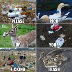 Please Pick Up Your Fcking Trash