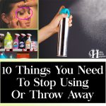 10 Things You Need To Stop Using Or Throw Away