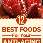 12 Best Foods For Your Anti-Aging Diet (Video + Infographics)