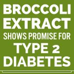 Broccoli Extract Shows Promise For Type 2 Diabetes