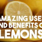 ★ Amazing Uses And Benefits Of Lemons ★